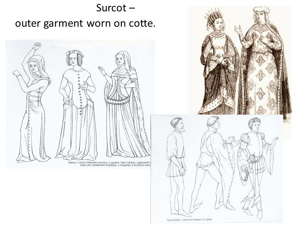 Surcot – outer garment worn on cotte.