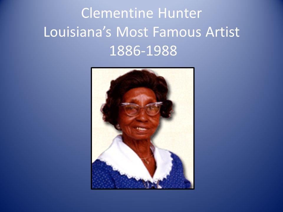 Clementine Hunter Louisianas Most Famous Artist 1886-1988