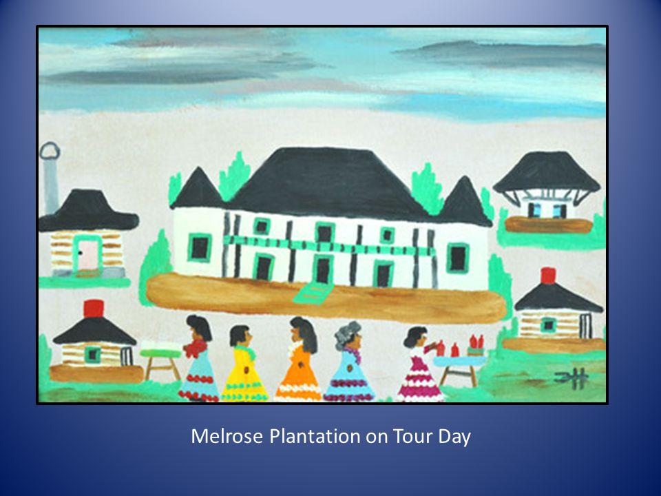 Melrose Plantation on Tour Day