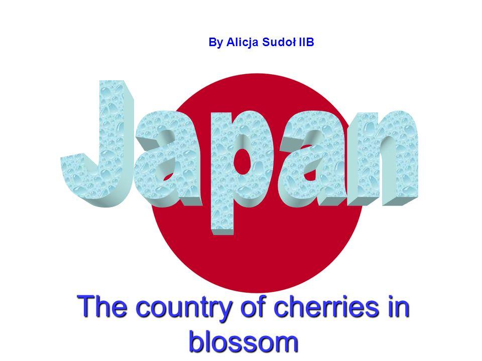 The country of cherries in blossom By Alicja By Alicja Sudoł IIB