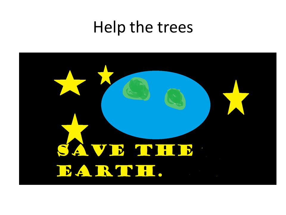 Help the trees