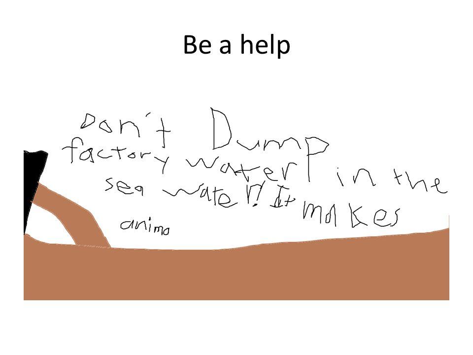 Help the earth.
