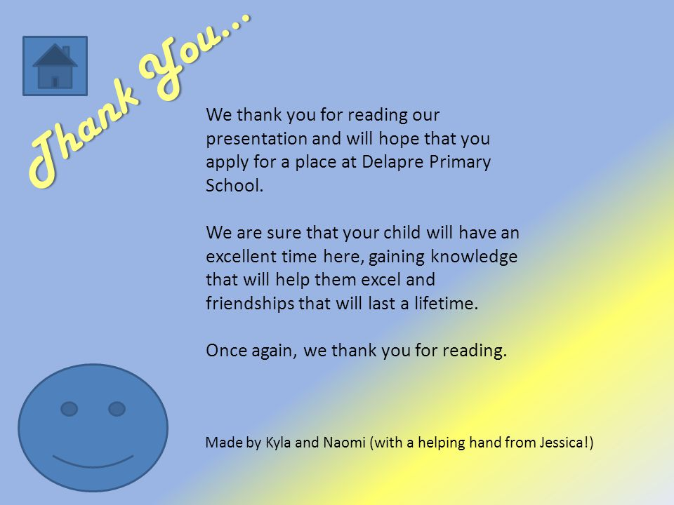 Thank You… We thank you for reading our presentation and will hope that you apply for a place at Delapre Primary School.