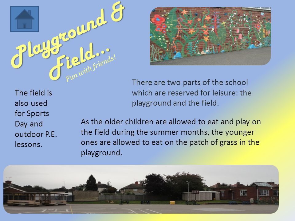 Playground & Field… Fun with friends.