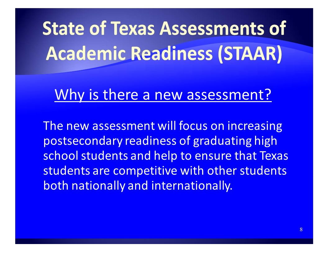 Why is there a new assessment.