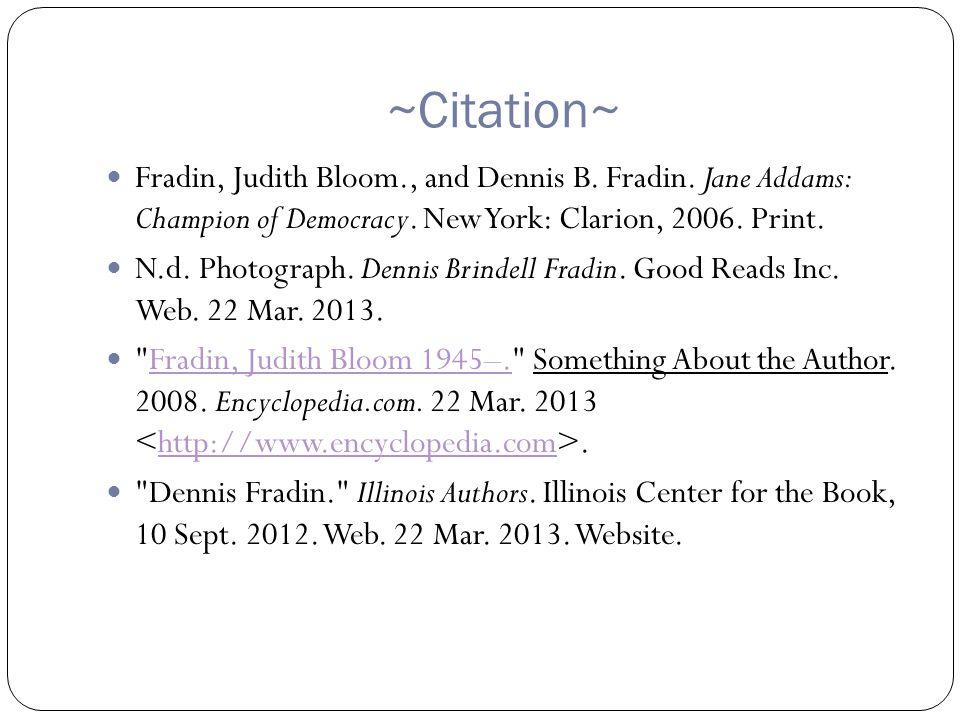 ~Citation~ Fradin, Judith Bloom., and Dennis B. Fradin.