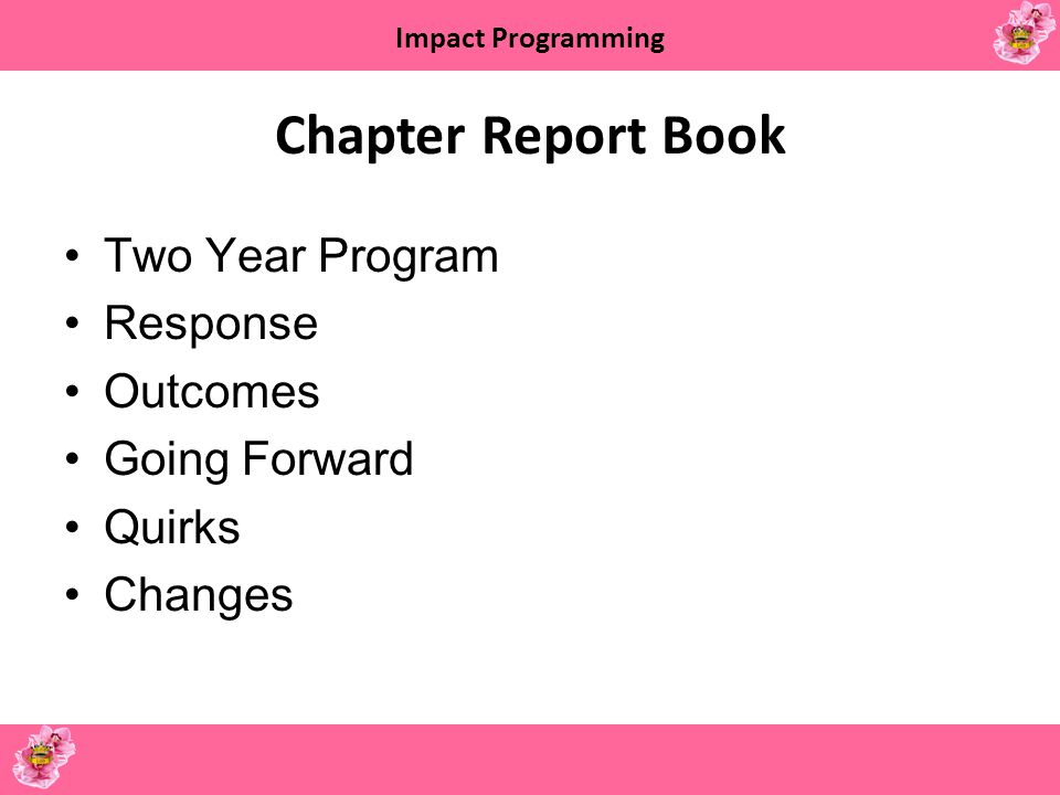 Impact Programming What We Are Doing Well Embracing the Program Showing Enthusiasm Being Cooperative Creating Innovative Programs Slowly but Surely Embracing Technology Forming Partnerships