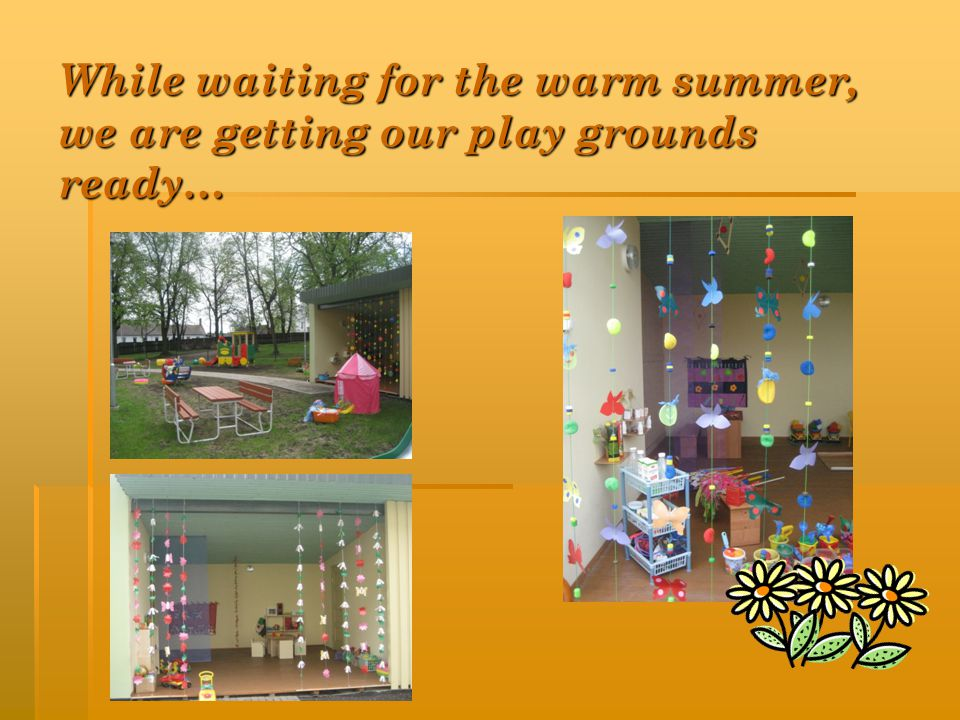 While waiting for the warm summer, we are getting our play grounds ready…