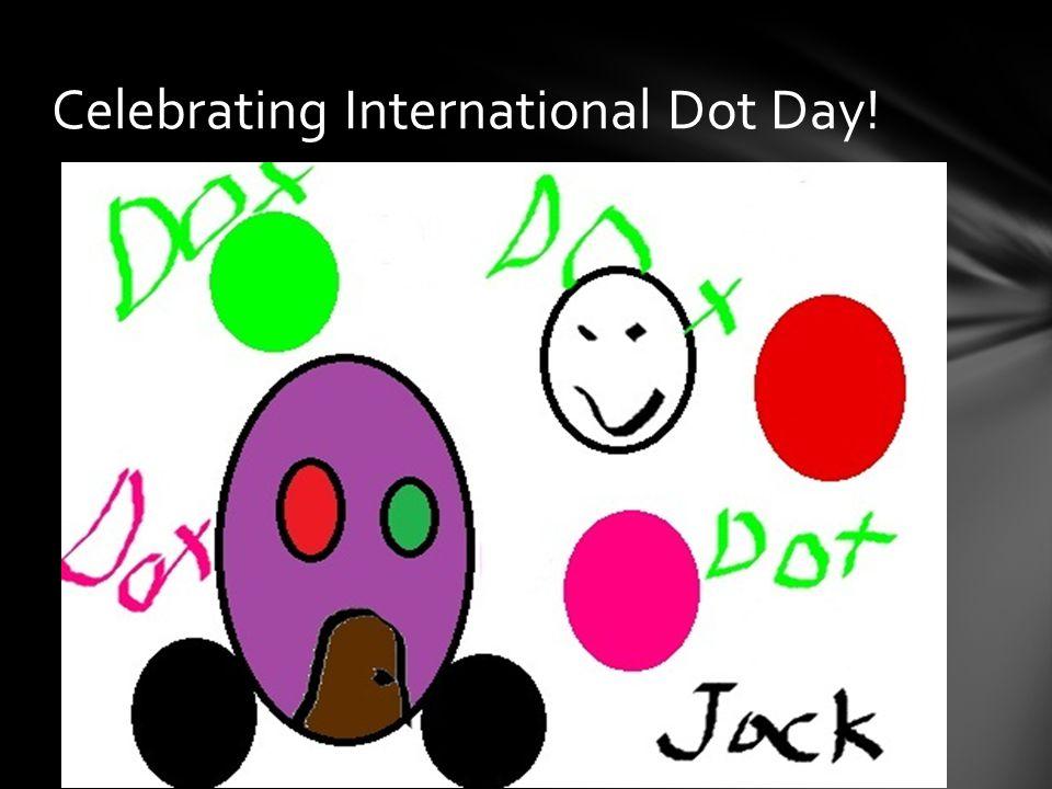 Celebrating International Dot Day!