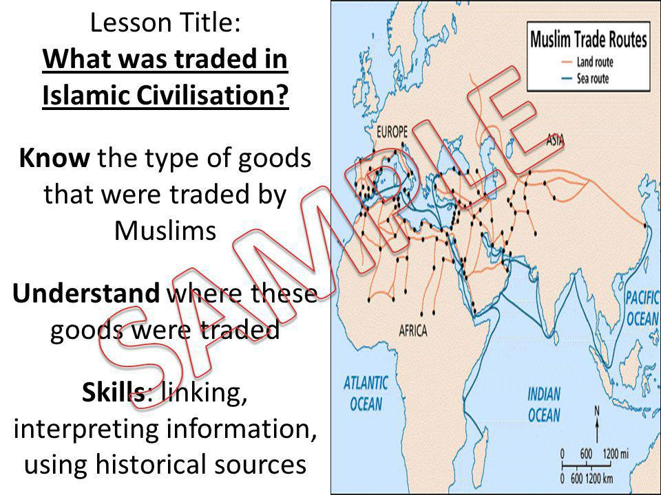 Lesson Title: What was traded in Islamic Civilisation.