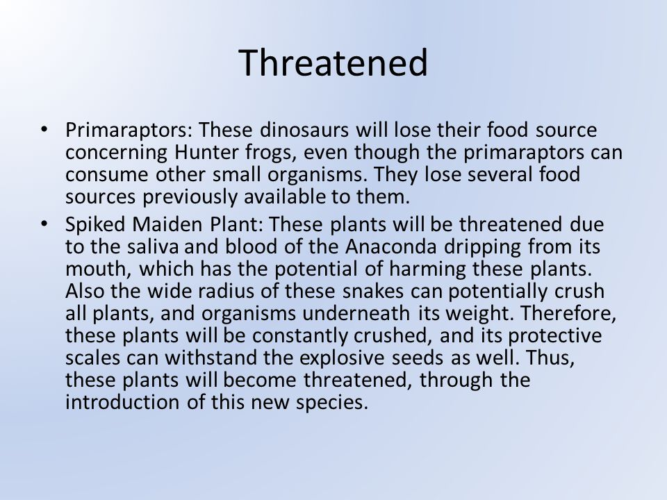 Threatened Primaraptors: These dinosaurs will lose their food source concerning Hunter frogs, even though the primaraptors can consume other small organisms.