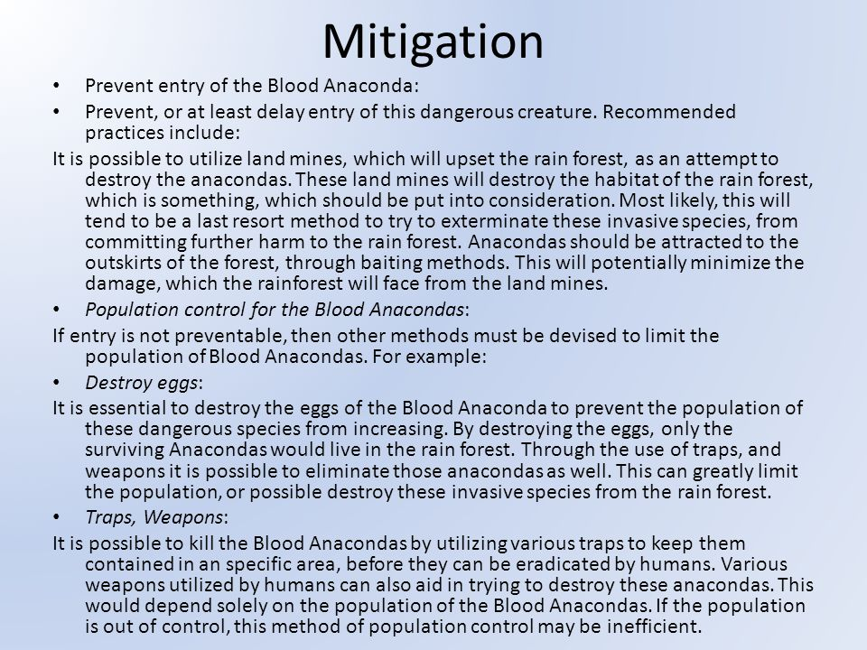Mitigation Prevent entry of the Blood Anaconda: Prevent, or at least delay entry of this dangerous creature.