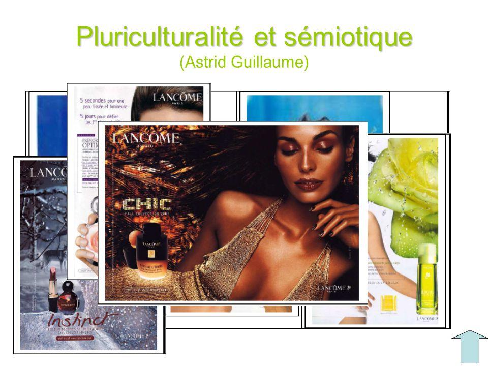 Pluriculturalité et sémiotique Pluriculturalité et sémiotique (Astrid Guillaume)
