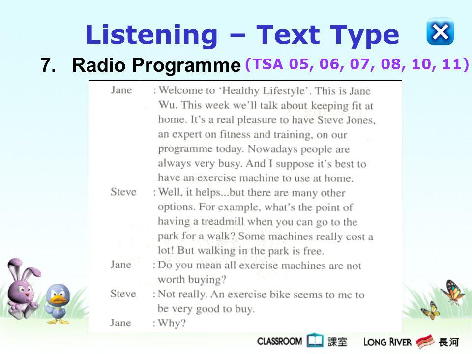 7.Radio Programme Listening – Text Type (TSA 05, 06, 07, 08, 10, 11)