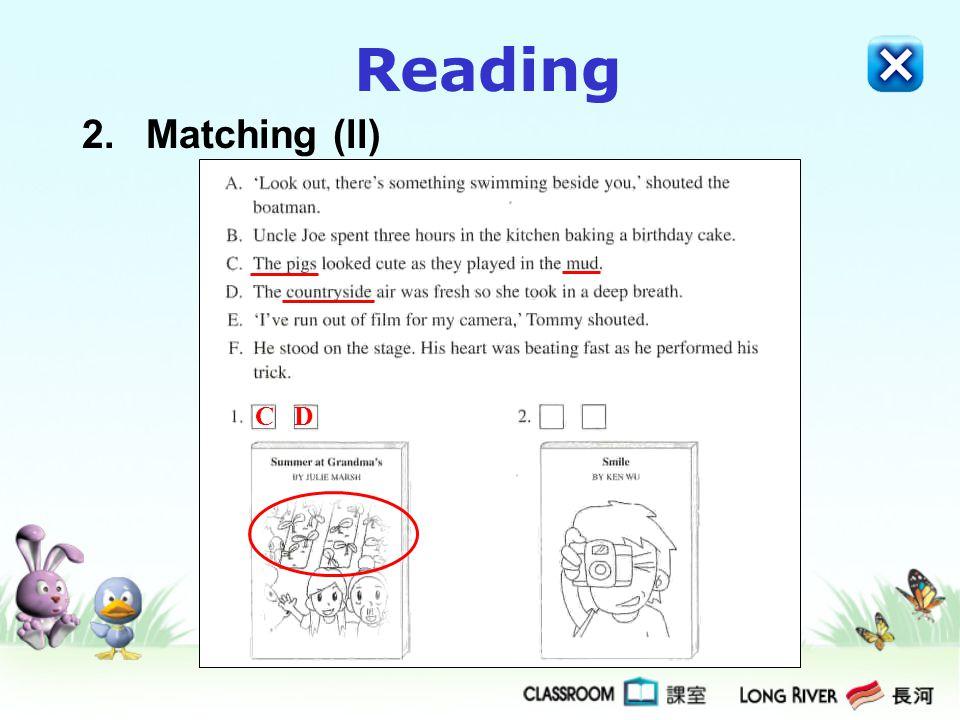 Reading 2.Matching (ll) C D