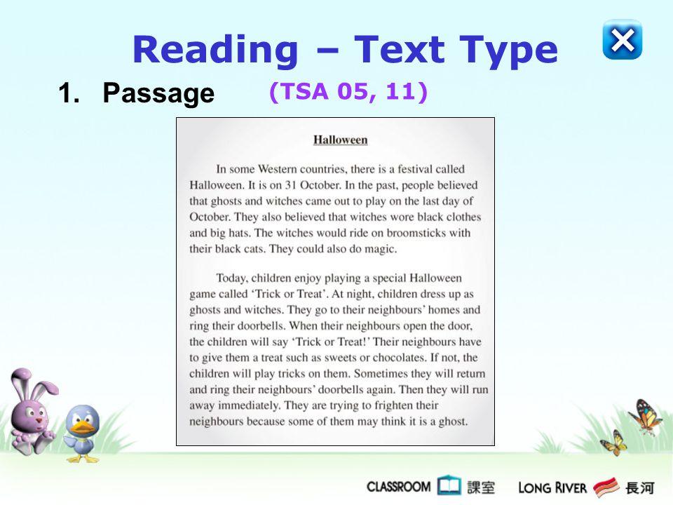 1.Passage Reading – Text Type (TSA 05, 11)