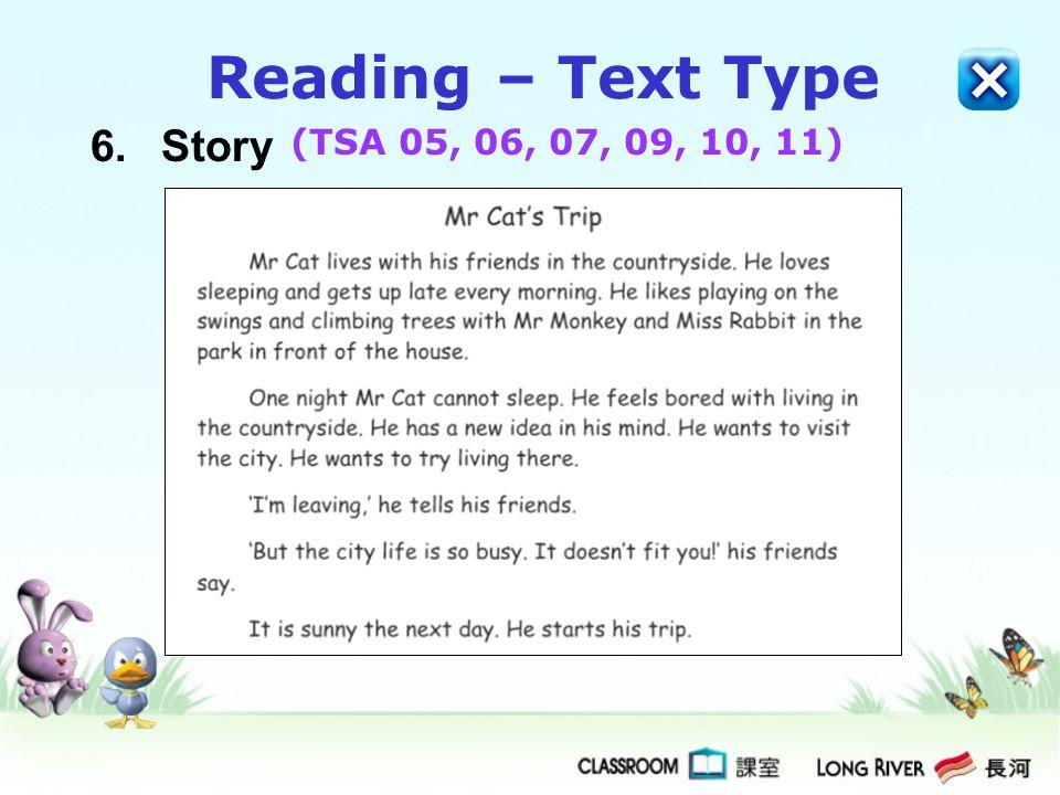 6.Story Reading – Text Type (TSA 05, 06, 07, 09, 10, 11)