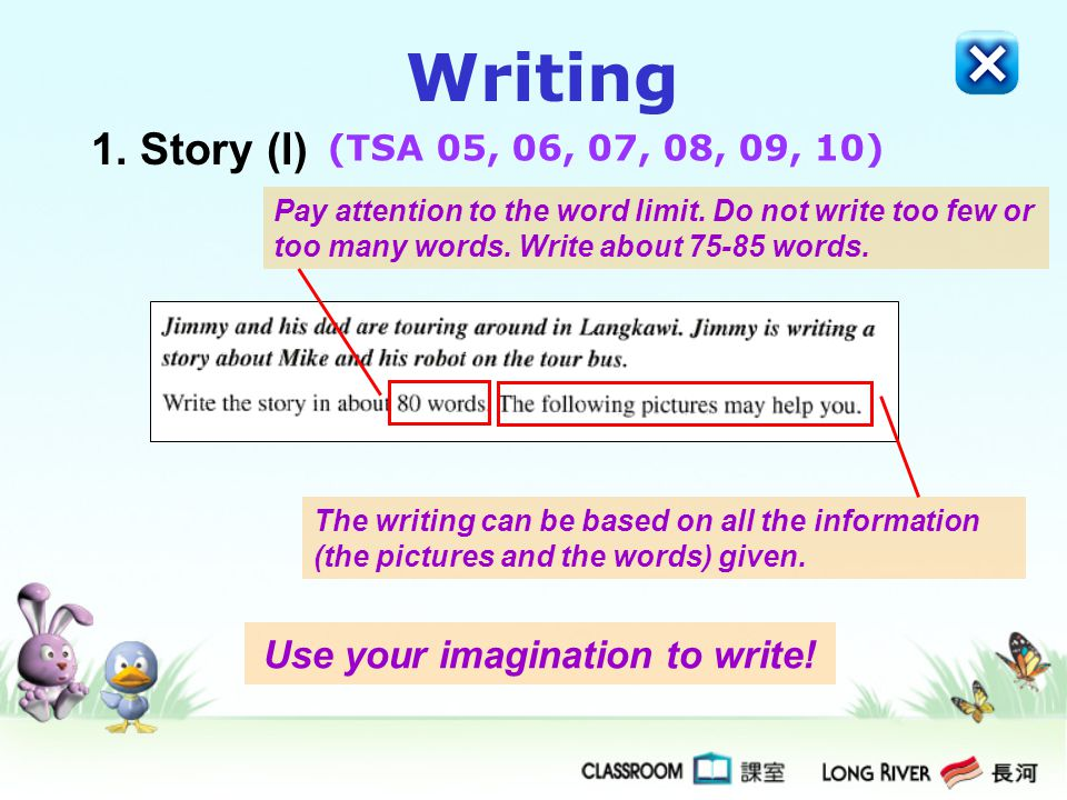 1. Story (l) Pay attention to the word limit. Do not write too few or too many words. Write about 75-85 words. The writing can be based on all the inf