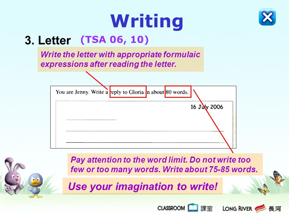 Writing 3. Letter Write the letter with appropriate formulaic expressions after reading the letter. Pay attention to the word limit. Do not write too