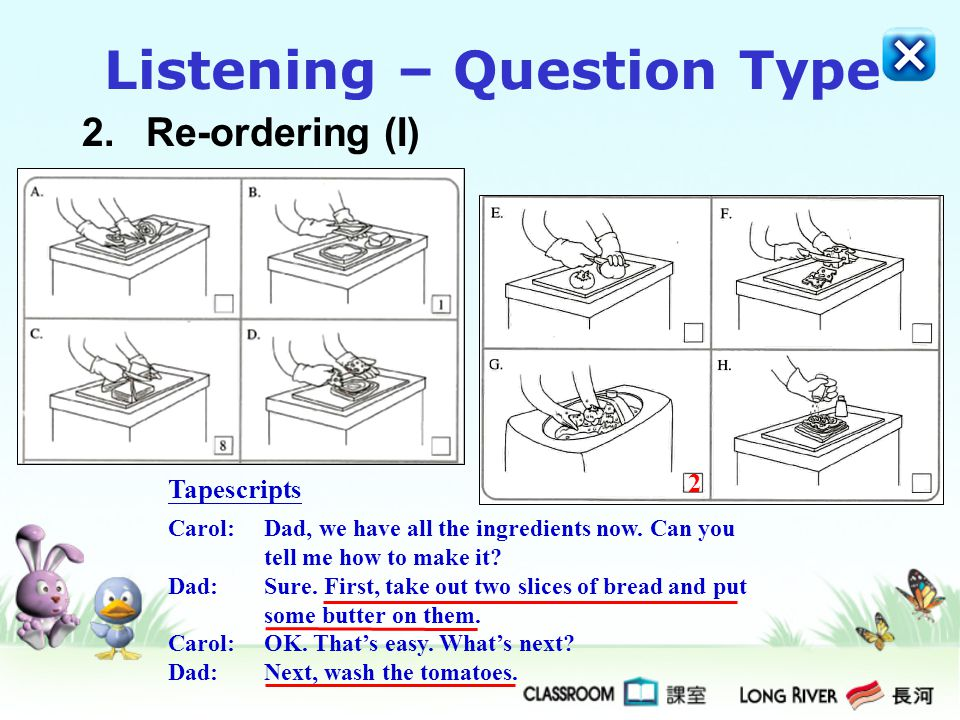 2.Re-ordering (II) Write the correct letter in each blank while you are listening.