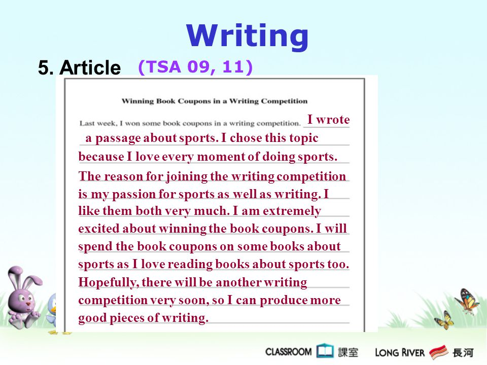 Writing 5. Article (TSA 09, 11) I wrote a passage about sports. I chose this topic because I love every moment of doing sports. The reason for joining
