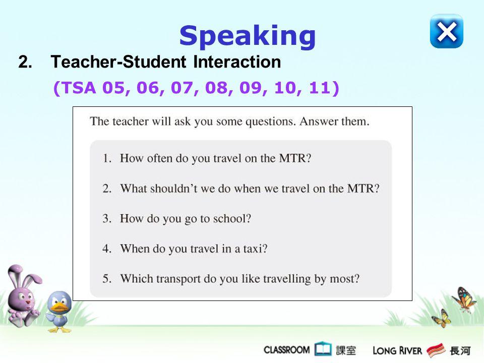 2.Teacher-Student Interaction Speaking (TSA 05, 06, 07, 08, 09, 10, 11)