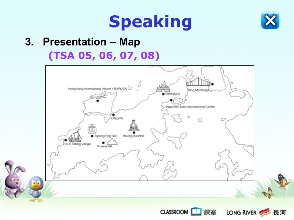 3. Presentation – Map Speaking (TSA 05, 06, 07, 08)