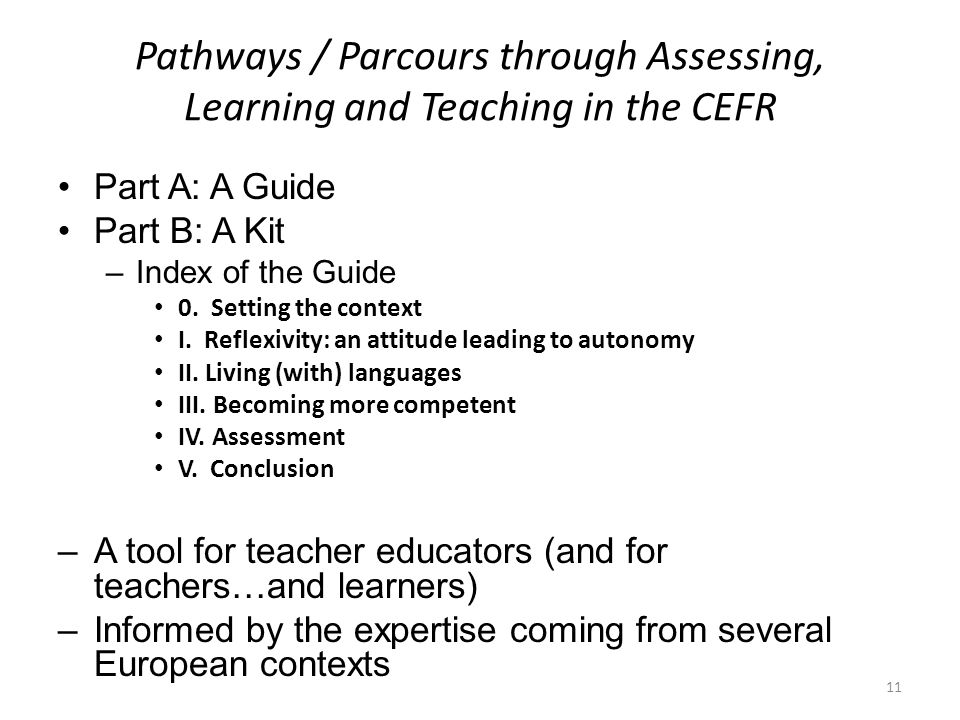 Pathways / Parcours through Assessing, Learning and Teaching in the CEFR Part A: A Guide Part B: A Kit –Index of the Guide 0.
