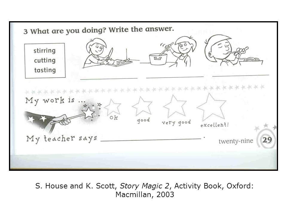 S. House and K. Scott, Story Magic 2, Activity Book, Oxford: Macmillan, 2003