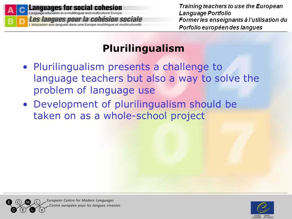 Training teachers to use the European Language Portfolio Former les enseignants à lutilisation du Porfolio européen des langues Plurilingualism Pluril