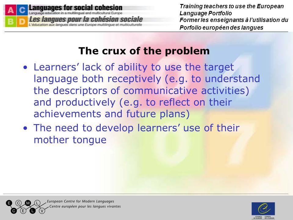 Training teachers to use the European Language Portfolio Former les enseignants à lutilisation du Porfolio européen des langues The crux of the proble