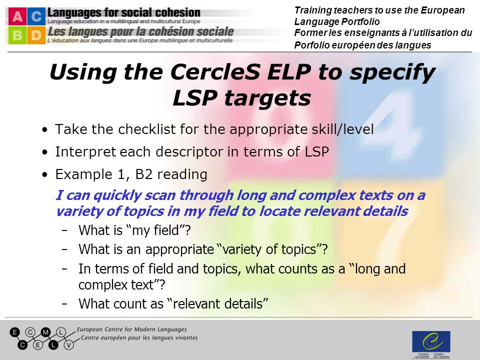 Training teachers to use the European Language Portfolio Former les enseignants à lutilisation du Porfolio européen des langues Using the CercleS ELP