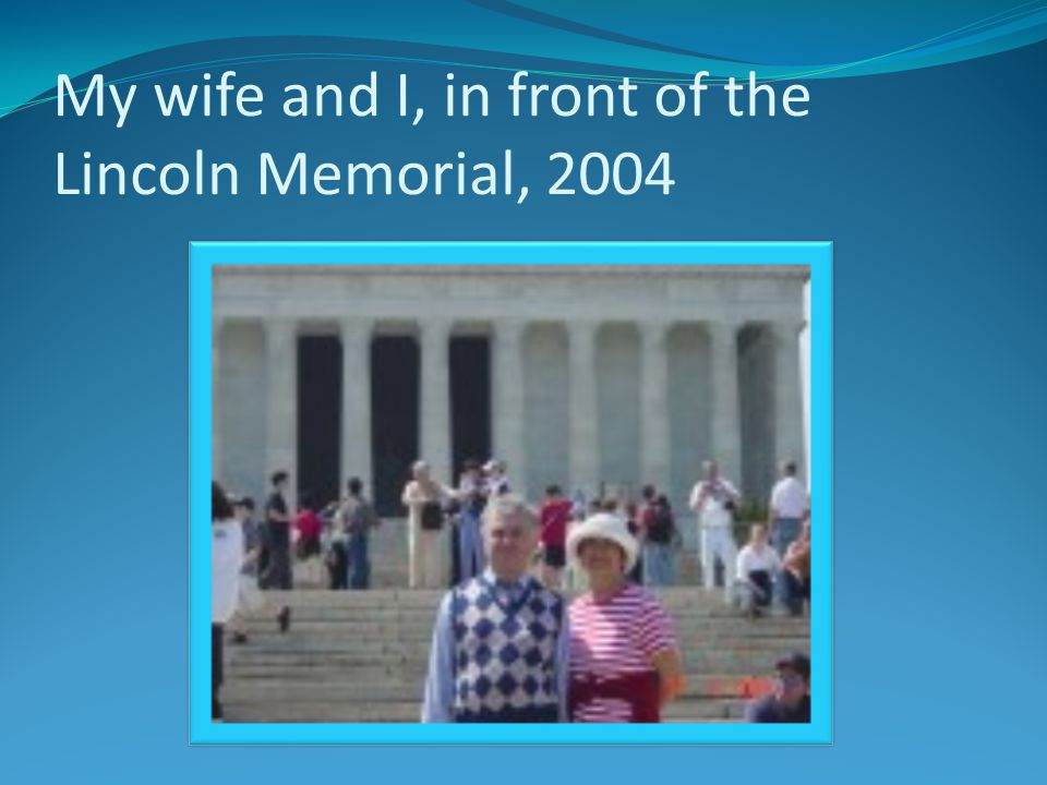 My wife and I, in USA, in 2004
