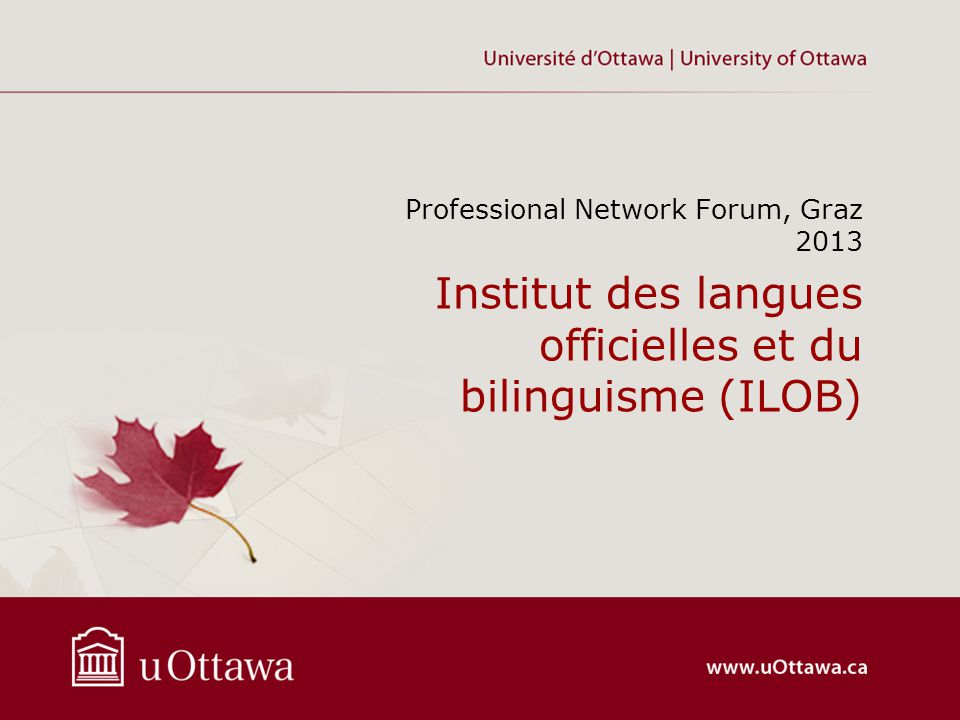 Institut des langues officielles et du bilinguisme (ILOB) Professional Network Forum, Graz 2013