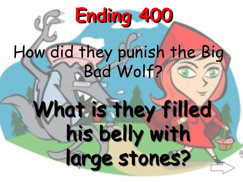 Ending 300 Who heard the grandma and Little Red shouting from the wolfs belly Who is a woodcutter