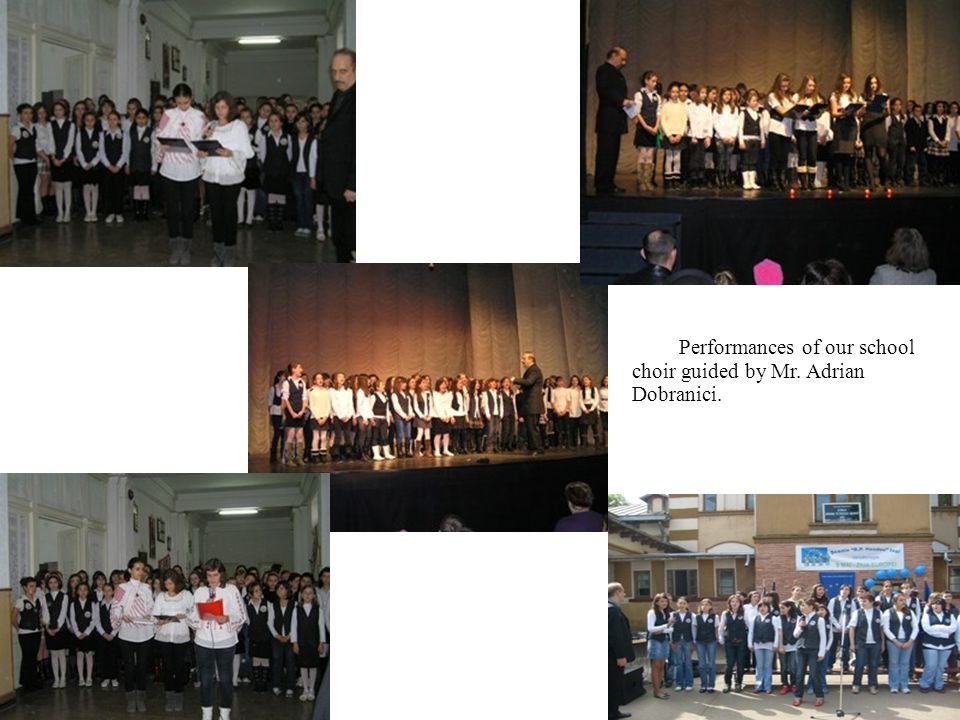 Performances of our school choir guided by Mr. Adrian Dobranici.