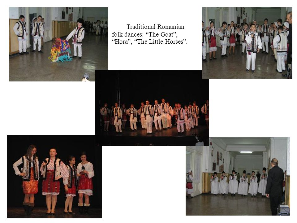 Traditional Romanian folk dances: The Goat, Hora, The Little Horses.