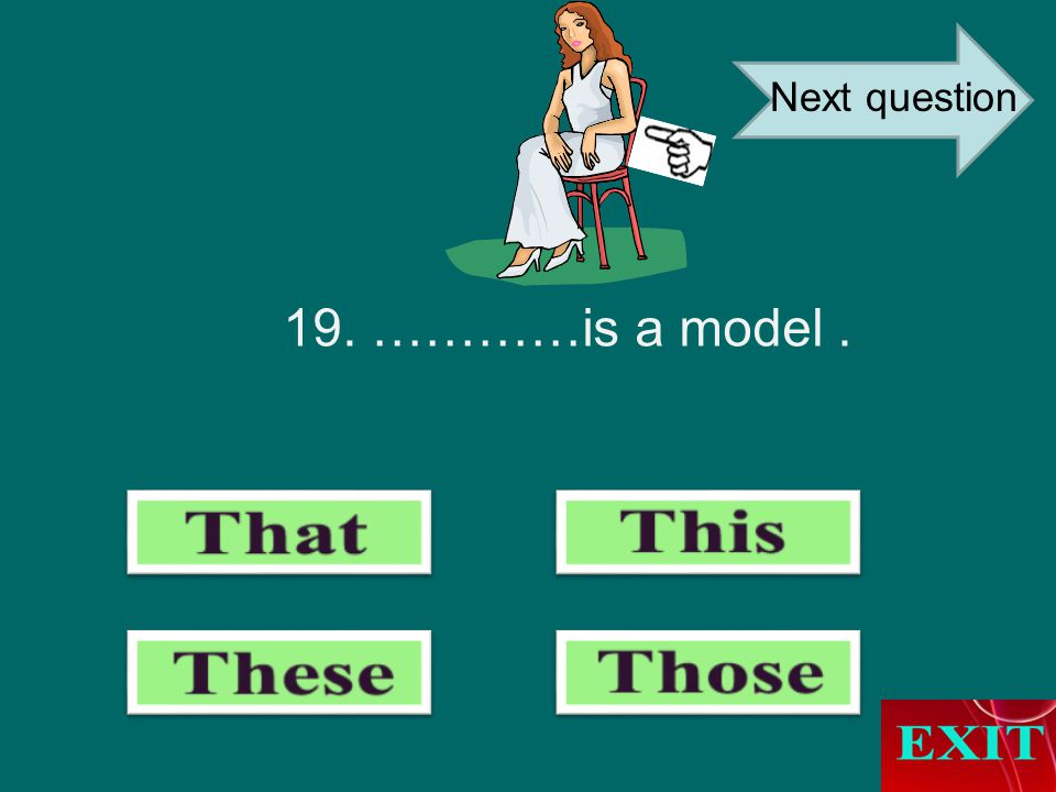 19. …………is a model. Next question