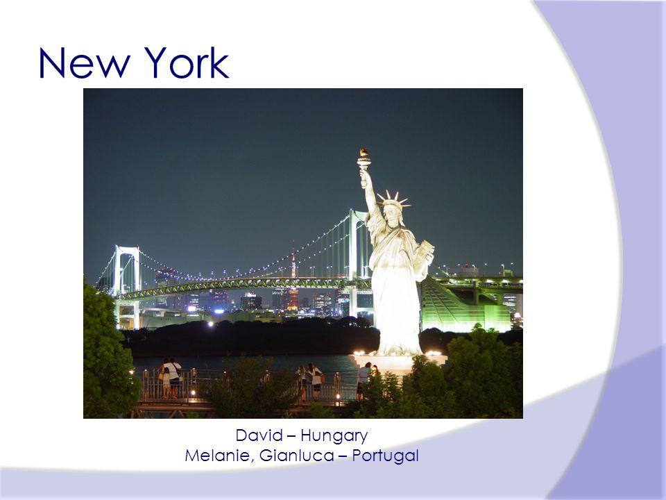 New York David – Hungary Melanie, Gianluca – Portugal