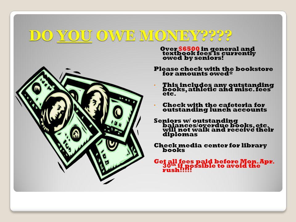 DO YOU OWE MONEY . DO YOU OWE MONEY .