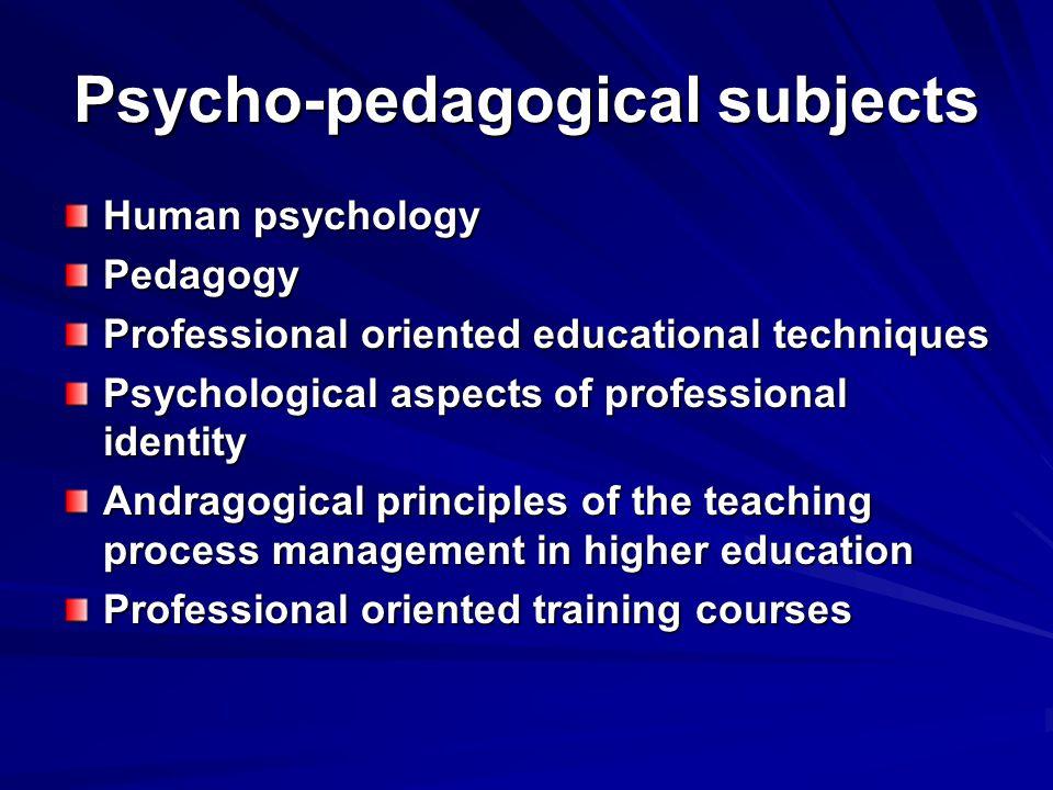Psycho-pedagogical subjects Human psychology Pedagogy Professional oriented educational techniques Psychological aspects of professional identity Andr