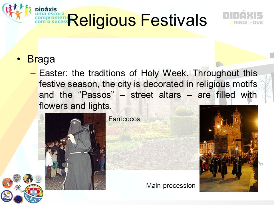 Religious Festivals Braga –Easter: the traditions of Holy Week.
