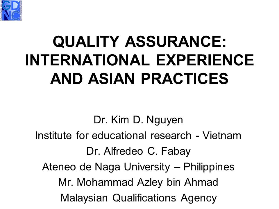 QUALITY ASSURANCE: INTERNATIONAL EXPERIENCE AND ASIAN PRACTICES Dr.