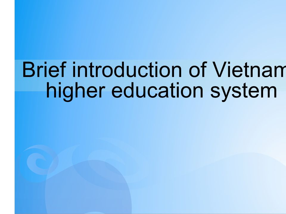 Brief introduction of Vietnam higher education system