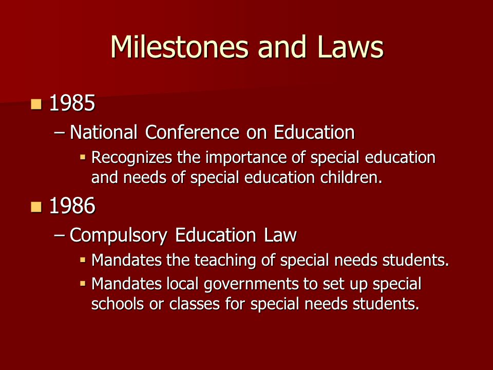 Milestones and Laws 1987-1988 1987-1988 –Learning in the Regular Classroom (LRC) begins Children with disabilities integrated into general education classes.