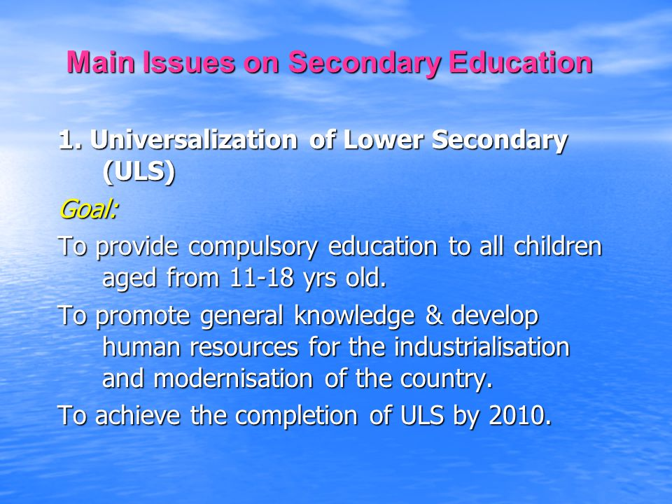 Main Issues on Secondary Education Main Issues on Secondary Education 1.