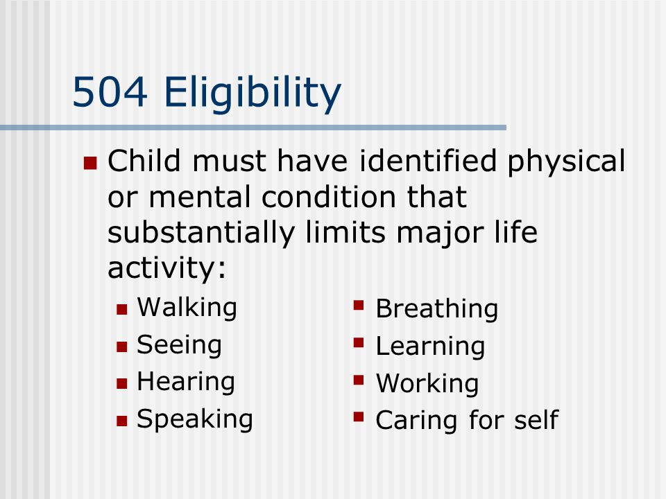 504 Examples Includes: communicable diseases temporary disabilities allergies asthma illness due to the environment
