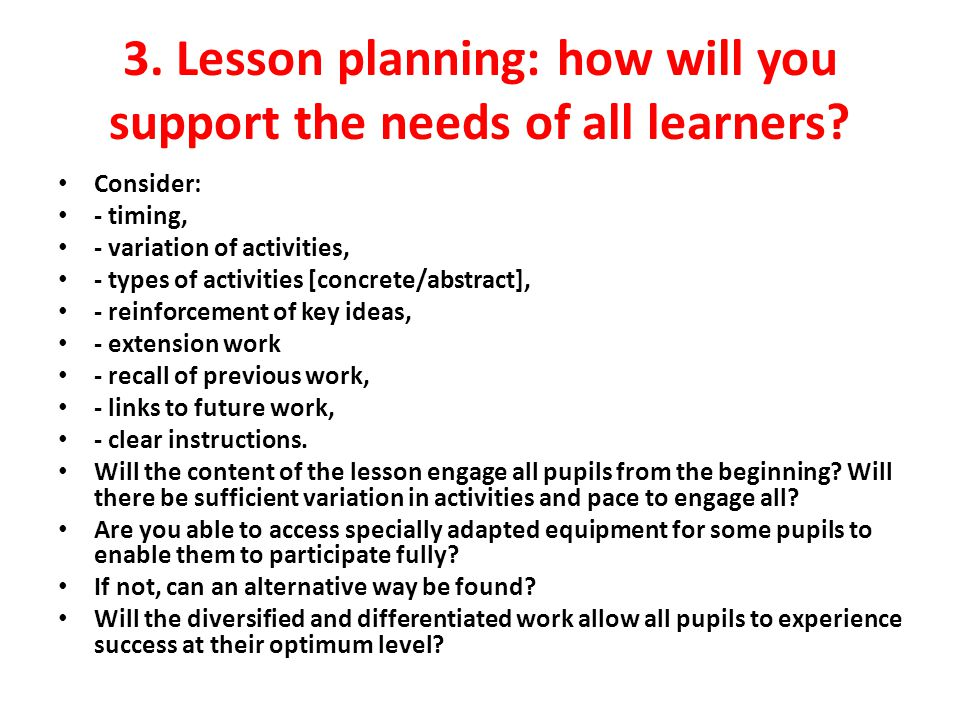 3.Lesson planning: how will you support the needs of all learners.
