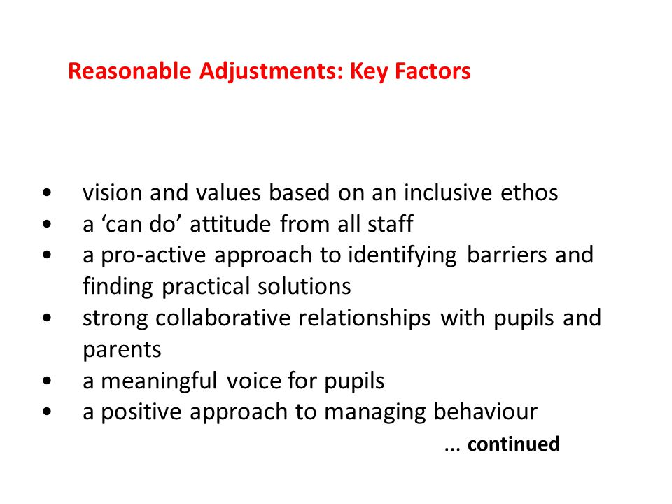 vision and values based on an inclusive ethos a can do attitude from all staff a pro-active approach to identifying barriers and finding practical sol