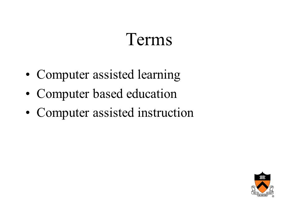 Terms Computer assisted learning Computer based education Computer assisted instruction